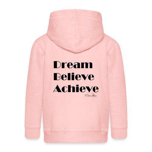 DREAM BELIEVE ACHIEVE - Veste à capuche Premium Enfant