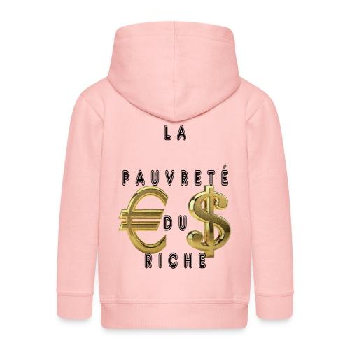 La Pauvreté Du Riche - Veste à capuche Premium Enfant
