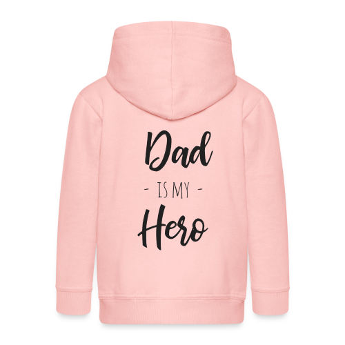 Dad is my hero - Kinder Premium Kapuzenjacke
