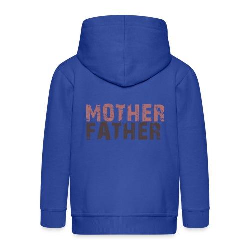 MOTHER FATHER - Kids' Premium Zip Hoodie