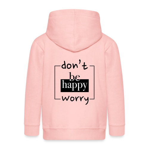 Don't worry, be happy - Kids' Premium Hooded Jacket