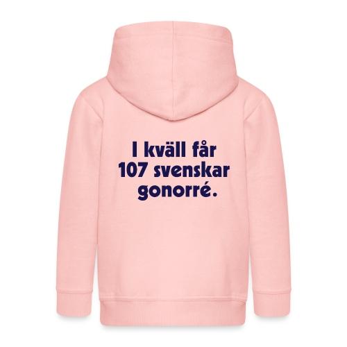 I kväll får 107 svenskar gonorré - Premium-Luvjacka barn