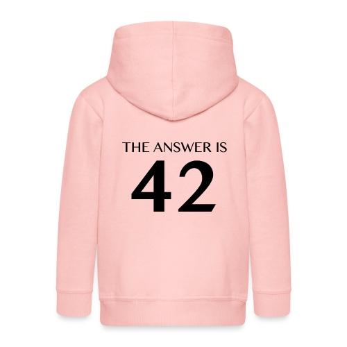 The Answer is 42 Black - Kids' Premium Zip Hoodie