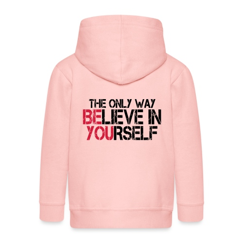 Believe in yourself - Kinder Premium Kapuzenjacke