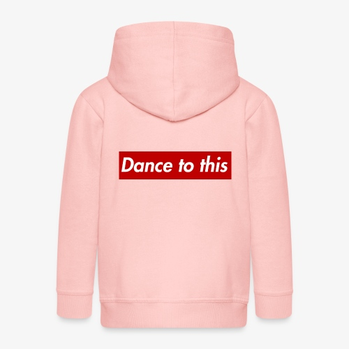 Dance to this - Kinder Premium Kapuzenjacke