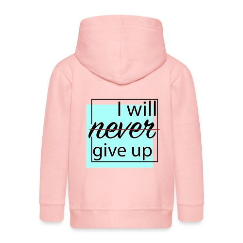 I will never give up - Kids' Premium Hooded Jacket