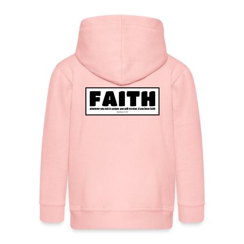 Faith - Faith, hope, and love - Kids' Premium Zip Hoodie