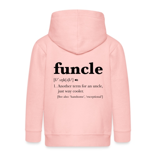 Funcle Dictionary Definition - Kids' Premium Zip Hoodie