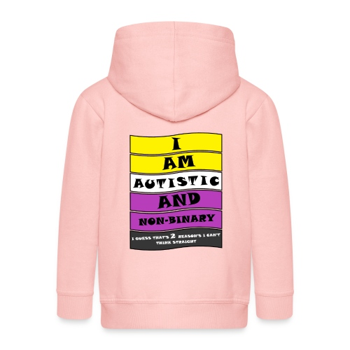 Autistic and Non-binary | Funny Quote - Kids' Premium Hooded Jacket