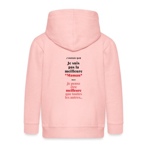 J'avoue que je suis pas la meilleure maman mais.. - Veste à capuche Premium Enfant