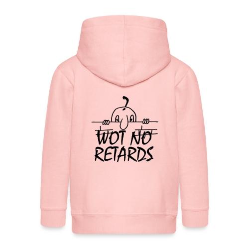 WOT NO RETARDS - Kids' Premium Zip Hoodie