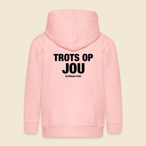 TROTS OP JOU By Natasja Poels - Kinderen Premium jas met capuchon