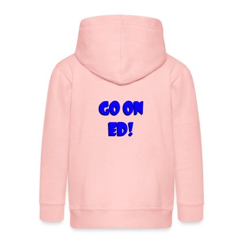 Go on Ed - Kids' Premium Hooded Jacket
