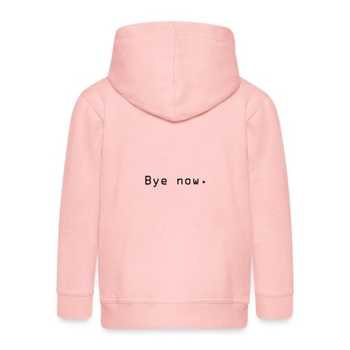 Bye now - Premium Barne-hettejakke