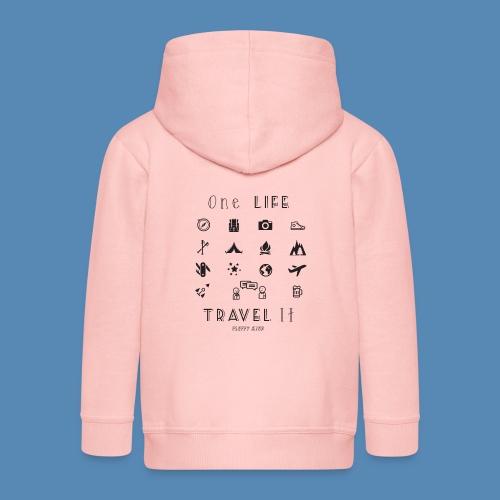 One Life, Travel It - Veste à capuche Premium Enfant