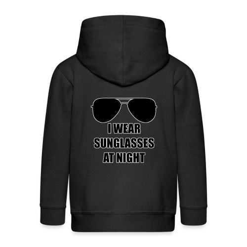 I Wear Sunglasses At Night - Kinder Premium Kapuzenjacke