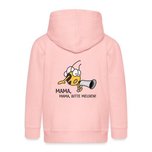 MAMA MAMA BITTE MELDEN - Kinder Premium Kapuzenjacke