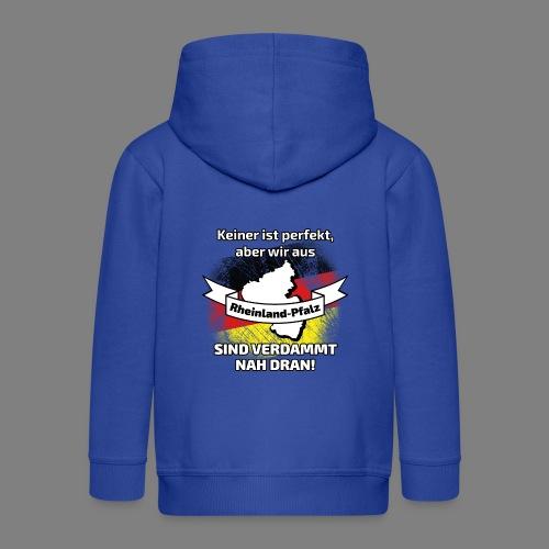 Perfekt Rheinland-Pfalz - Kinder Premium Kapuzenjacke