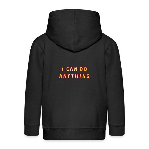 I can do anything - Kids' Premium Zip Hoodie
