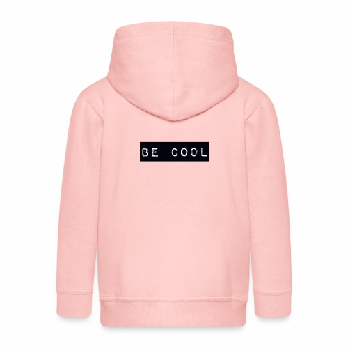 be cool - Kids' Premium Hooded Jacket