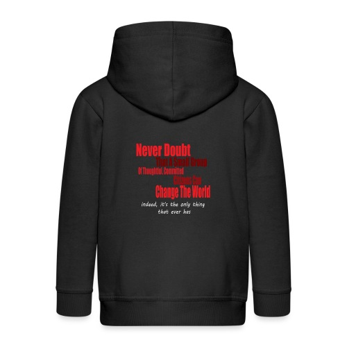 Never doubt that a small group/change the world. - Kids' Premium Zip Hoodie