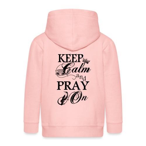 keep calm and pray on - Kinder Premium Kapuzenjacke