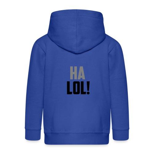 The CrimsonAura 'Ha LOL!' Stream Quote. - Kids' Premium Zip Hoodie
