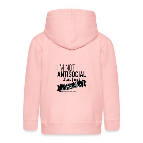 I'm not antisocial, I'm just social distancing - Kids' Premium Hooded Jacket
