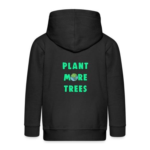 Plant More Trees Global Warming Climate Change - Kids' Premium Zip Hoodie