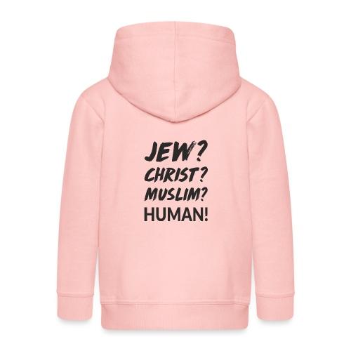 Jew? Christ? Muslim? Human! - Kinder Premium Kapuzenjacke