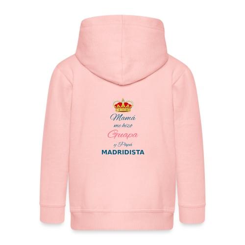 Mamà me hizo Guapa y papà MADRIDISTA - Felpa con zip Premium per bambini