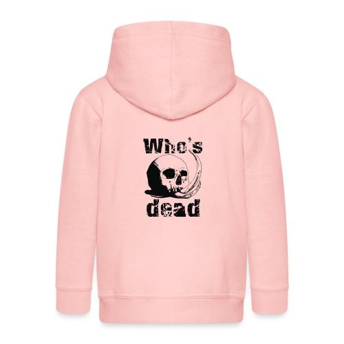 Who's dead - Black - Felpa con zip Premium per bambini