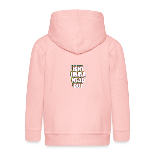 Ight Imma Head Out Meme - Kids' Premium Zip Hoodie