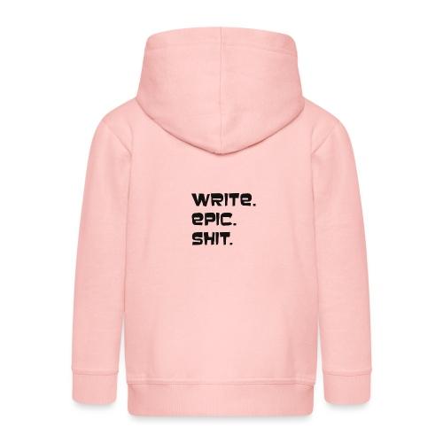 Write epic shit! Motivationsspruch für Autoren - Kinder Premium Kapuzenjacke