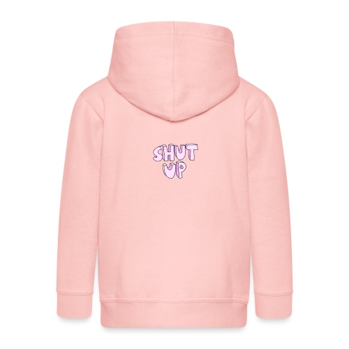 Shut up - Kids' Premium Zip Hoodie