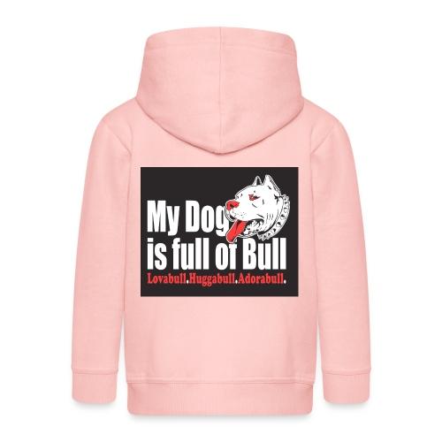 My Dog is full of Bull - Rozpinana bluza dziecięca z kapturem Premium