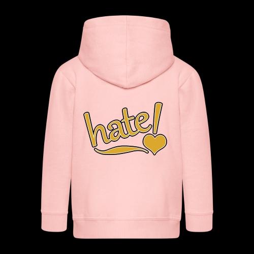 hate ! - Veste à capuche Premium Enfant