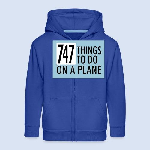 747 THINGS TO DO... - Kinder Premium Kapuzenjacke