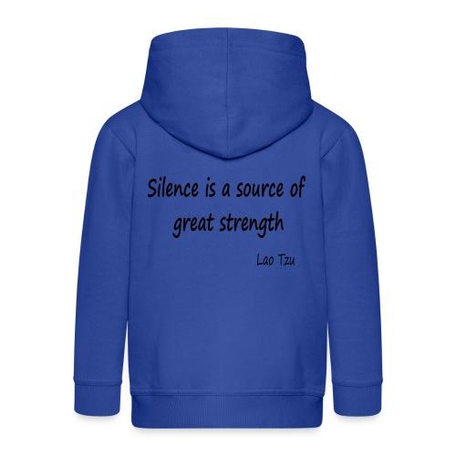 Silence Is a Source of Great Strength - Kids' Premium Zip Hoodie