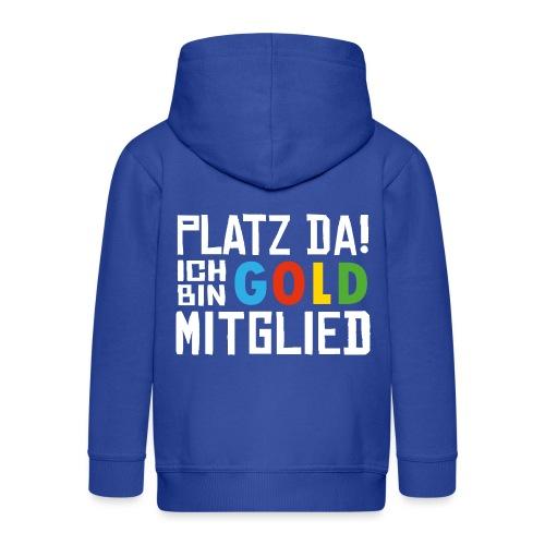 SuK - Platz Da! Ich bin GOLD Mitglied - Kinder Premium Kapuzenjacke