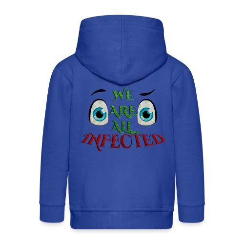 We are all infected -by- t-shirt chic et choc - Veste à capuche Premium Enfant
