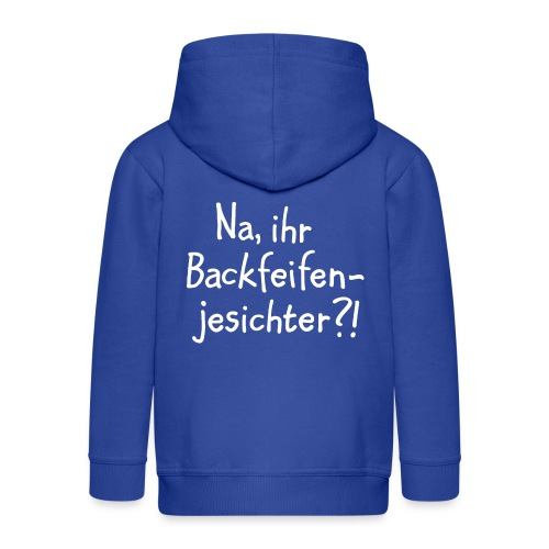 Na, ihr Backfeifenjesichter? (Weiß) Berlin Spruch - Kinder Premium Kapuzenjacke