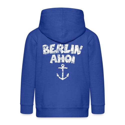Berlin Ahoi Anker (Vintage/Weiß) - Kinder Premium Kapuzenjacke