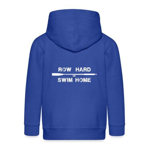 row hard or swim home (white) - Kids' Premium Zip Hoodie