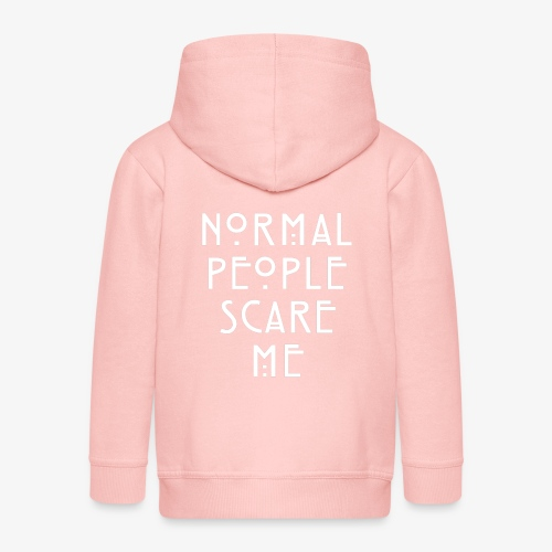 NORMAL PEOPLE SCARE ME - Veste à capuche Premium Enfant