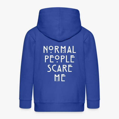 NORMAL PEOPLE SCARE ME - Veste à capuche Premium Enfant