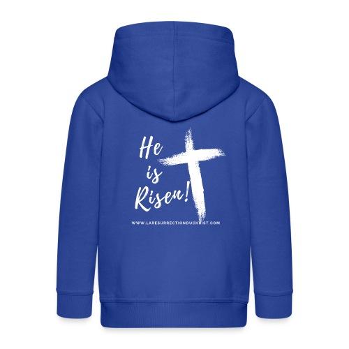 He is Risen ! V2 (Il est ressuscité !) - Veste à capuche Premium Enfant