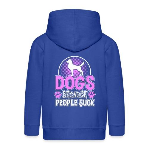 Dogs Because People Suck - Kinder Premium Kapuzenjacke