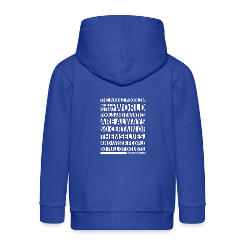 The Whole Problem with the World - Kids' Premium Zip Hoodie