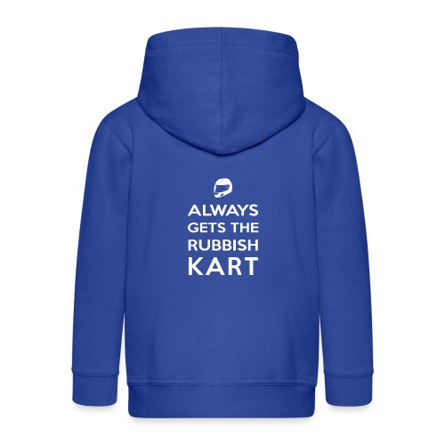 I Always Get the Rubbish Kart - Kids' Premium Zip Hoodie